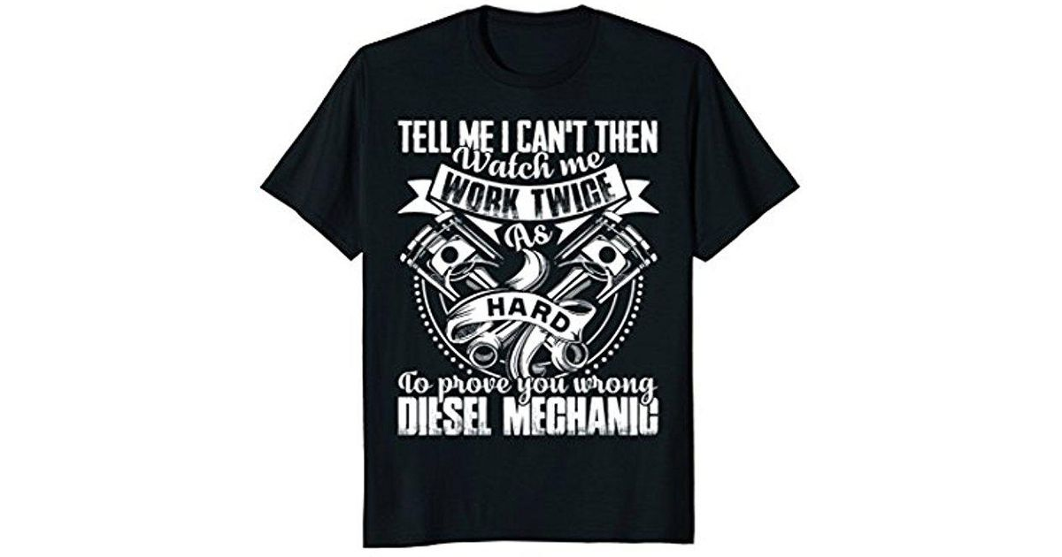 Mechanic Quotes Simple Lyst Diesel S Mechanic T Shirts Sayings Mechanic Quotes Tees In