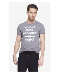 Express - Gray Graphic Tee - No One Ever Drowned In Sweat for Men - Lyst