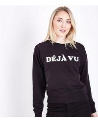 34e4dcf86b3a New Look Petite Black Deja Vu Slogan Sweatshirt in Black - Lyst
