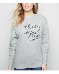 New Look - Grey Marl This Is Me Slogan Sweatshirt - Lyst