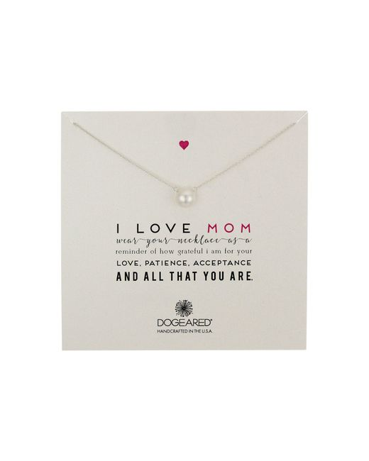 Dogeared - Metallic I Love Mom Pearl Necklace (sterling Silver) Necklace - Lyst