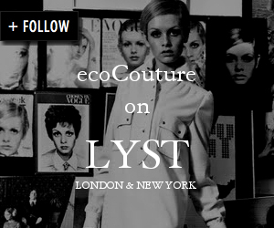 Follow ecoCouture's fashion picks on lyst